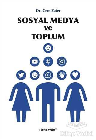 Literatür Yayıncılık - Sosyal Medya ve Toplum