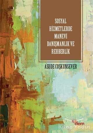 Dem Yayınları - Sosyla Hizmetlerde Manevi Danışmanlık ve Rehberlik