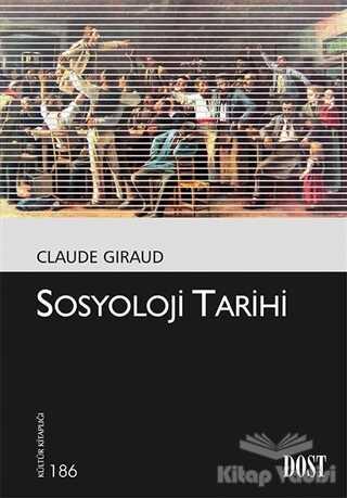 Dost Kitabevi Yayınları - Sosyoloji Tarihi