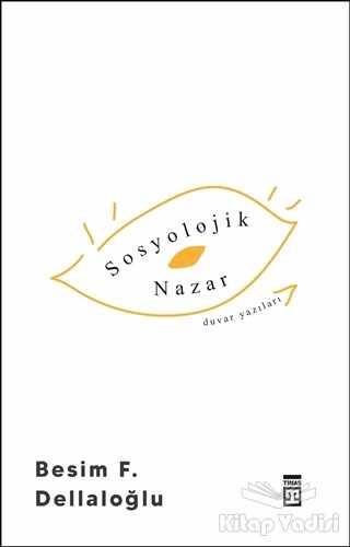 Timaş Yayınları - Sosyolojik Nazar