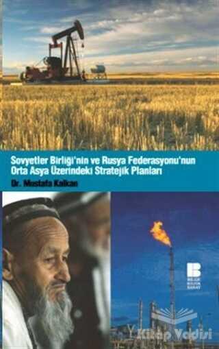 Bilge Kültür Sanat - Sovyetler Birliği'nin ve Rusya Federasyonu'nun Orta Asya Üzerindeki Stratejik Planları