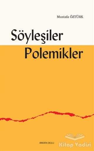 Ankara Okulu Yayınları - Söyleşiler Polemikler