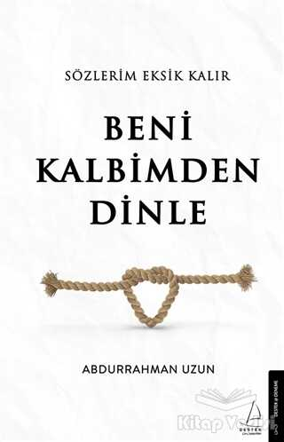 Destek Yayınları - Sözlerim Eksik Kalır Beni Kalbimden Dinle