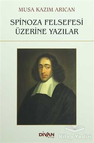 Divan Kitap - Spinoza Felsefesi Üzerine Yazılar