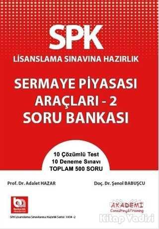 Akademi Consulting Training - SPK Lisanslama Sınavına Hazırlık Sermaye Piyasası Araçları - 2 Soru Bankası
