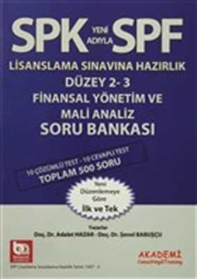 Akademi Consulting & Training - SPK SPF DÜZEY 2-3 FİNANSAL YÖNETİM VE MALİ ANALİZ SORU / Akademi yay.