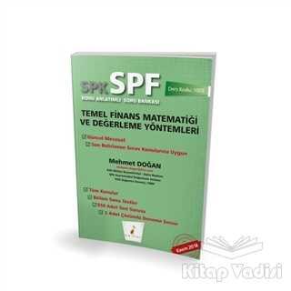 Pelikan Tıp Teknik Yayıncılık - SPK - SPF Temel Finans Matematiği ve Değerleme Yöntemleri Konu Anlatımlı Soru Bankası