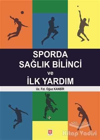 Ekin Basım Yayın - Akademik Kitaplar - Sporda Sağlık Bilinci ve İlk Yardım