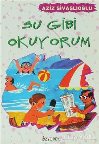 Özyürek Yayınları - Hikaye Kitapları - Su Gibi Okuyorum