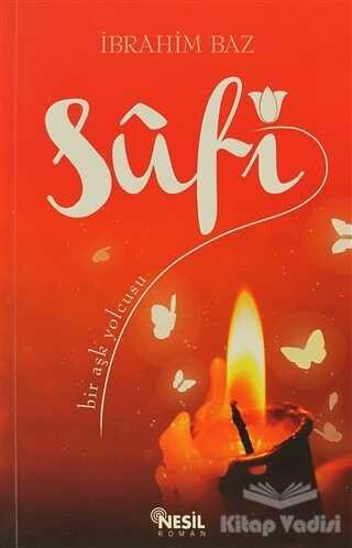 Nesil Yayınları - Sufi: Bir Aşk Yolcusu