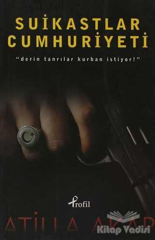 Profil Yayıncılık - Suikastlar Cumhuriyeti
