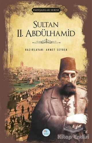 Maviçatı Yayınları - Sultan 2.Abdülhamid (Padişahlar Serisi)