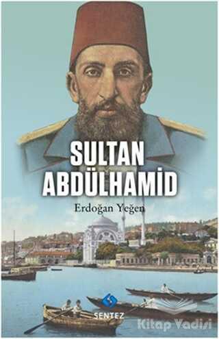 Sentez Yayınları - Sultan Abdülhamid