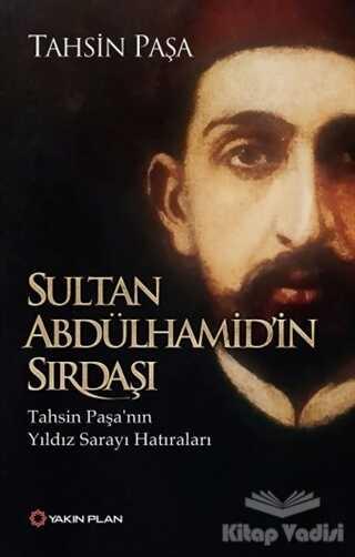 Yakın Plan Yayınları - Sultan Abdülhamid'in Sırdaşı