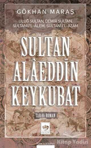 Ötüken Neşriyat - Sultan Alaeddin Keykubat