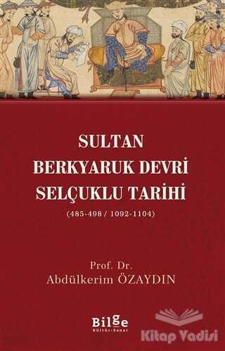 Bilge Kültür Sanat - Sultan Berkyaruk Devri Selçuklu Tarihi