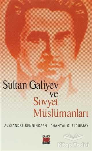 Elips Kitap - Sultan Galiyev ve Sovyet Müslümanları