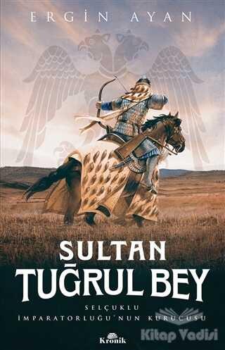 Kronik Kitap - Sultan Tuğrul Bey