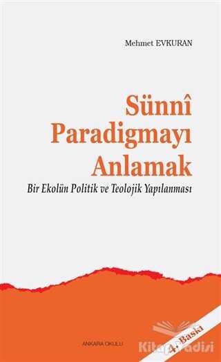 Ankara Okulu Yayınları - Sünni Paradigmayı Anlamak