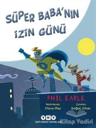 Yapı Kredi Yayınları - Süper Baba'nın İzin Günü