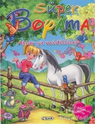 Çiçek Yayıncılık - Süper Boyama - Atlar ve Midilliler