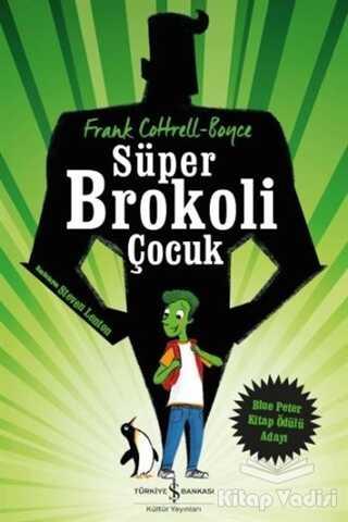 İş Bankası Kültür Yayınları - Süper Brokoli Çocuk