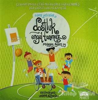 Martı Çocuk Yayınları - Süper Sekizler Dostluk Engel Tanımaz