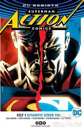 Yapı Kredi Yayınları - Superman Action Comics Cilt 1: Kıyamete Giden Yol (Rebirth)