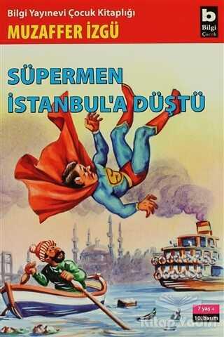 Bilgi Yayınevi - Süpermen İstanbul'a Düştü