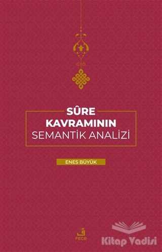 Fecr Yayınları - Sure Kavramının Semantik Analizi