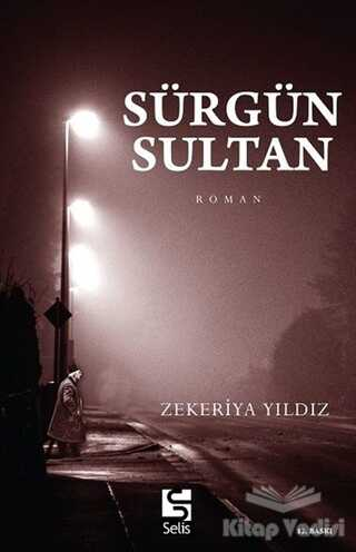 Selis Kitaplar - Sürgün Sultan
