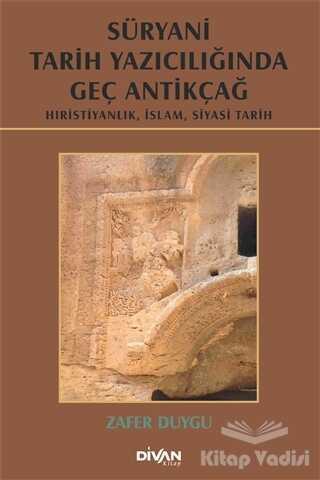 Divan Kitap - Süryani Tarih Yazıcılığında Geç Antikçağ
