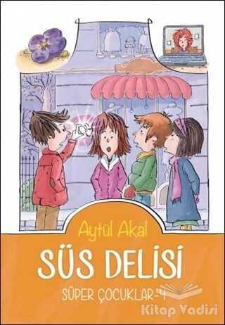 Tudem Yayınları - Süs Delisi - Süper Çocuklar - 4
