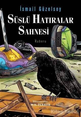 Kara Karga Yayınları - Süslü Hatıralar Sahnesi