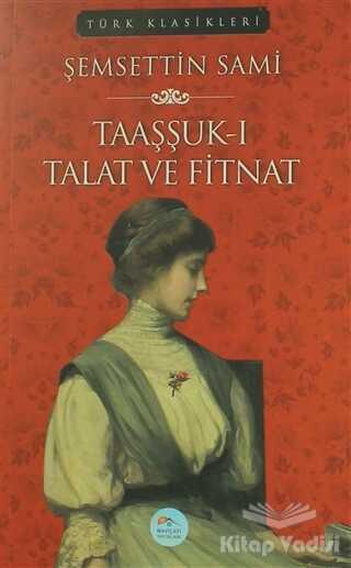 Maviçatı Yayınları - Taaşşuk-ı Talat ve Fitnat
