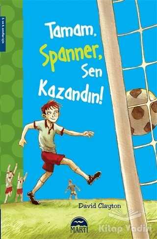 Martı Çocuk Yayınları - Tamam, Spanner, Sen Kazandın!
