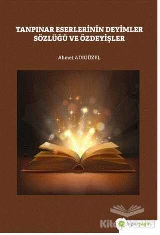 Hiperlink Yayınları - Tanpınar Eserlerinin Deyimler Sözlüğü ve Özdeyişler