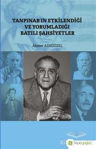 Hiperlink Yayınları - Tanpınar'ın Etkilendiği ve Yorumladığı Batılı Şahsiyetler