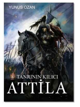 Gülbey Yayınları - Tanrının Kılıcı Attila
