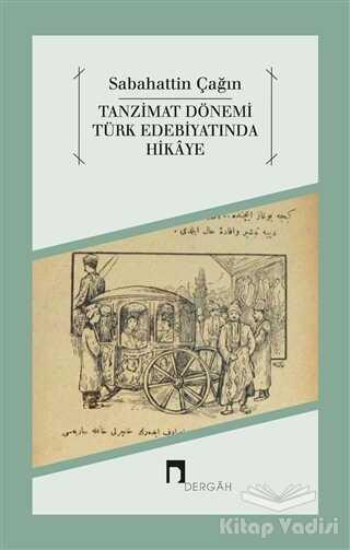 Dergah Yayınları - Tanzimat Dönemi Türk Edebiyatında Hikaye