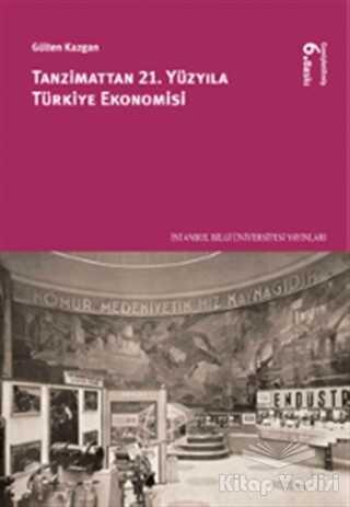 İstanbul Bilgi Üniversitesi Yayınları - Ders Kitap - Tanzimattan 21.Yüzyıla Türkiye Ekonomisi