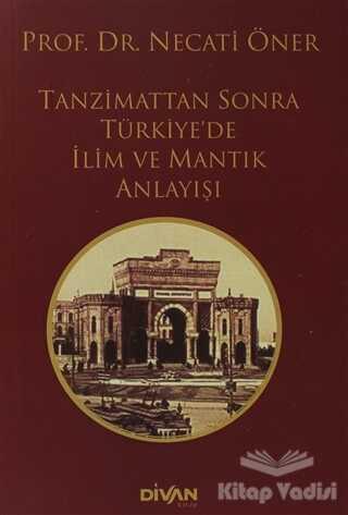 Divan Kitap - Tanzimat'tan Sonra Türkiye'de İlim ve Mantık Anlayışı