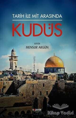 Kopernik Kitap - Tarih ile Mit Arasında Kudüs