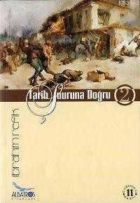Albatros Dergisi Yayınları - Tarih Şuuruna Doğru-2 / İ.Refik Albatros Y.