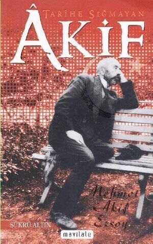 Mavi Lale Yayınları - Tarihe Sığmayan Akif