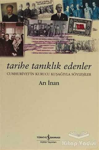 İş Bankası Kültür Yayınları - Tarihe Tanıklık Edenler