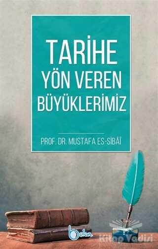 Beka Yayınları - Tarihe Yön Veren Büyüklerimiz