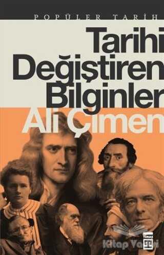 Timaş Yayınları - Tarihi Değiştiren Bilginler