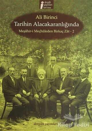 Dergah Yayınları - Tarihin Alacakaranlığında