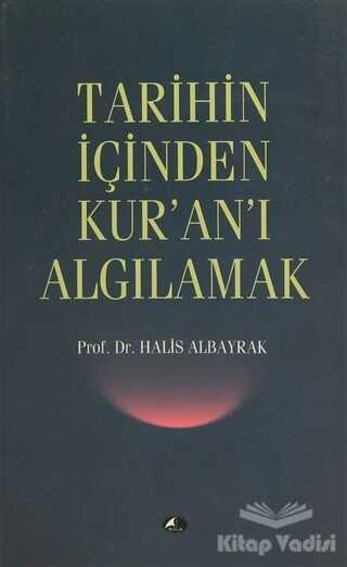 Şule Yayınları - Tarihin İçinden Kur'an'ı Algılamak